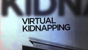 Virtual Kidnapping